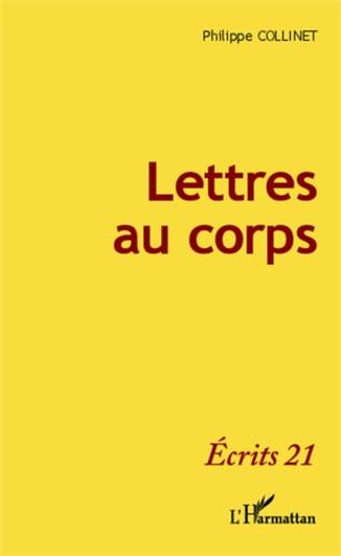 Philippe Collinet - Lettres au corps.