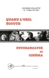Philippe Collinet - Quand l'oeil écoute - Psychanalyse et cinéma.