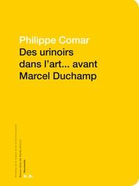 Philippe Comar - Des urinoirs dans l'art... avant Marcel Duchamp.