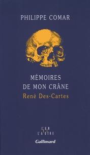 Philippe Comar - Mémoires de mon crâne - René Des-Cartes.