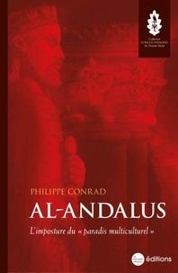 """Philippe Conrad - Al-Andalus - L'imposture du mythe du """"paradis multiculturel""""."""
