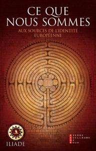 Philippe Conrad - Ce que nous sommes - Aux sources de l'identité européenne.