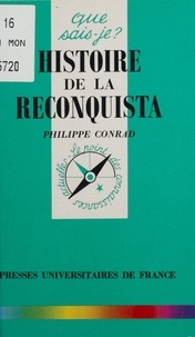Philippe Conrad - Histoire de la Reconquista.