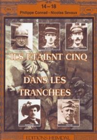 Philippe Conrad et Laurent Sevaux - Ils étaient cinq dans les tranchées.