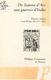 Philippe Contamine et Bernard Ribémont - De Jeanne d'Arc aux guerres d'Italie - Figures, images et problèmes du XVe siècle.