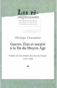 Philippe Contamine - Guerre, Etat et société à la fin du Moyen Age - Etudes sur les armées des rois de France (1337-1494), 2 volumes.