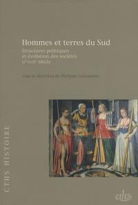 Philippe Contamine - Hommes et terres du Sud - Structures politiques et évolution des sociétés XIe-XVIIIe siècle.
