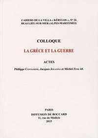 Philippe Contamine et Jacques Jouanna - La Grèce et la guerre.