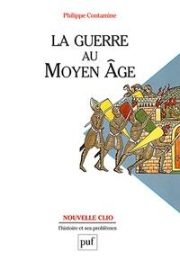 Philippe Contamine - La guerre au Moyen âge.