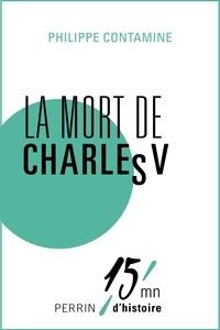 Philippe Contamine - La mort de Charles V.