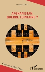 Philippe Conte - Afghanistan, guerre lointaine ?.