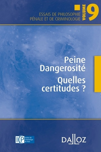Philippe Conte et Stamatios Tzitzis - Peine, dangerosité - Quelles certitudes ?.
