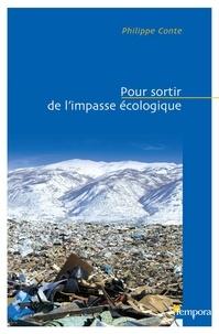 Philippe Conte - Pour sortir de l'impasse écologique.
