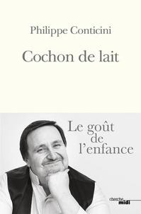 Rechercher des ebooks à télécharger Cochon de lait in French 9782749159157 par Philippe Conticini