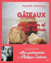 Philippe Conticini - Gâteaux et gourmandises sans gluten et sans lactose.