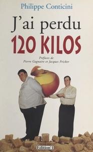 Philippe Conticini et Jacques Fricker - J'ai perdu 120 kilos.