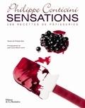 Philippe Conticini - Sensations - 288 recettes de patisseries.