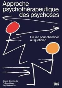 Philippe Conus et Dag Söderström - Approche psychothérapeutique des psychoses - Un lien pour cheminer au quotidien.