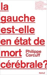 Philippe Corcuff - La gauche est-elle en état de mort cérébrale ?.