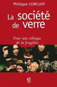 Philippe Corcuff - La société de verre - Pour une éthique de la fragilité.