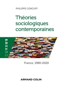 Philippe Corcuff - Théories sociologiques contemporaines - France, 1980-2020.