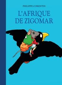 Philippe Corentin - L'Afrique de Zigomar.
