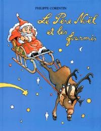 Philippe Corentin - Le Père Noël et les fourmis.