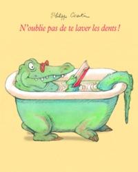 Philippe Corentin - N'oublie pas de te laver les dents !.