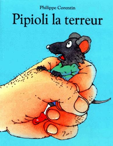 Philippe Corentin - Pipioli la terreur.