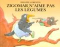 Philippe Corentin - Zigomar n'aime pas les légumes.
