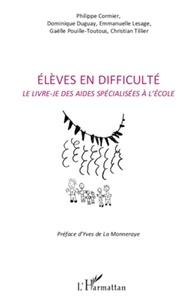 Philippe Cormier et Dominique Duguay - Elèves en difficulté - Le livre-je des aides spécialisées à l'école.