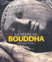 Philippe Cornu - La terre du Bouddha.