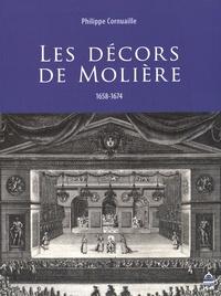 Philippe Cornuaille - Les décors de Molière (1658-1674).