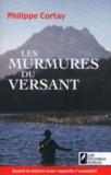 Philippe Cortay - Les Murmures du versant.