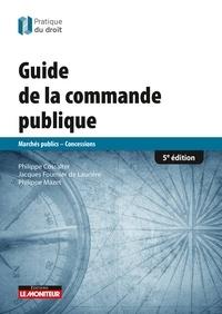 Philippe Cossalter et Jacques Fournier de Laurière - Guide de la commande publique - Marchés publics - Concessions.