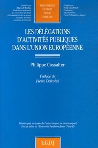 Philippe Cossalter - Les délégations d'activités publiques dans l'union européenne.