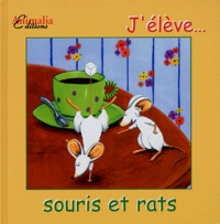 Philippe Costa et Marie-Aude Costa - J'élève... souris et rats.