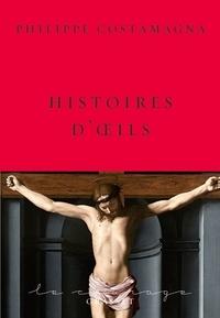 Philippe Costamagna - Histoires d'oeils.