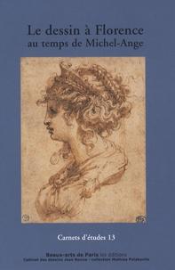 Philippe Costamagna et Emmanuelle Brugerolles - Le dessin à Florence au temps de Michel-Ange.