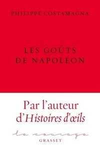 Philippe Costamagna - Les goûts de Napoléon.