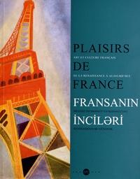 Philippe Costamagna et Françoise Heilbrun - Plaisirs de France - Art et culture français de la Renaissance à aujourd'hui.