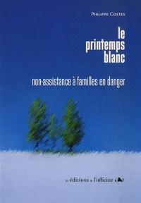Philippe Costes - Le printemps blanc - Non assistance à familles en danger.