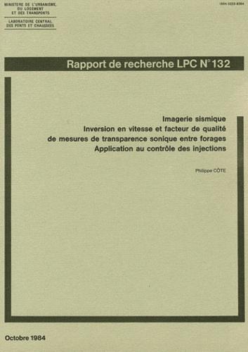 Philippe Côte - Imagerie sismique - Inversion en vitesse et facteur de qualité de mesures de transparence sonique entre forages - Application au contrôle des injections.