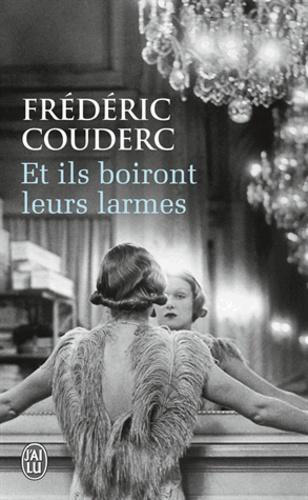Philippe Couderc - Et ils boiront leurs larmes.