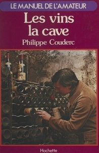 Philippe Couderc - Les vins, la cave.