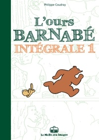 Philippe Coudray - L'Ours Barnabé Intégrale Tome 1 : .