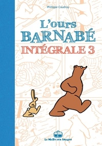 Philippe Coudray - L'Ours Barnabé Intégrale Tome 3 : .