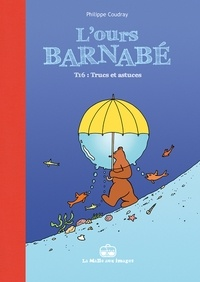 Philippe Coudray - L'Ours Barnabé Tome 16 : Trucs et astuces.
