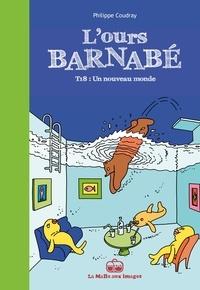 Philippe Coudray - L'Ours Barnabé Tome 18 : Un nouveau monde.