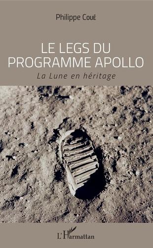 Le legs du programme Apollo. La Lune en héritage